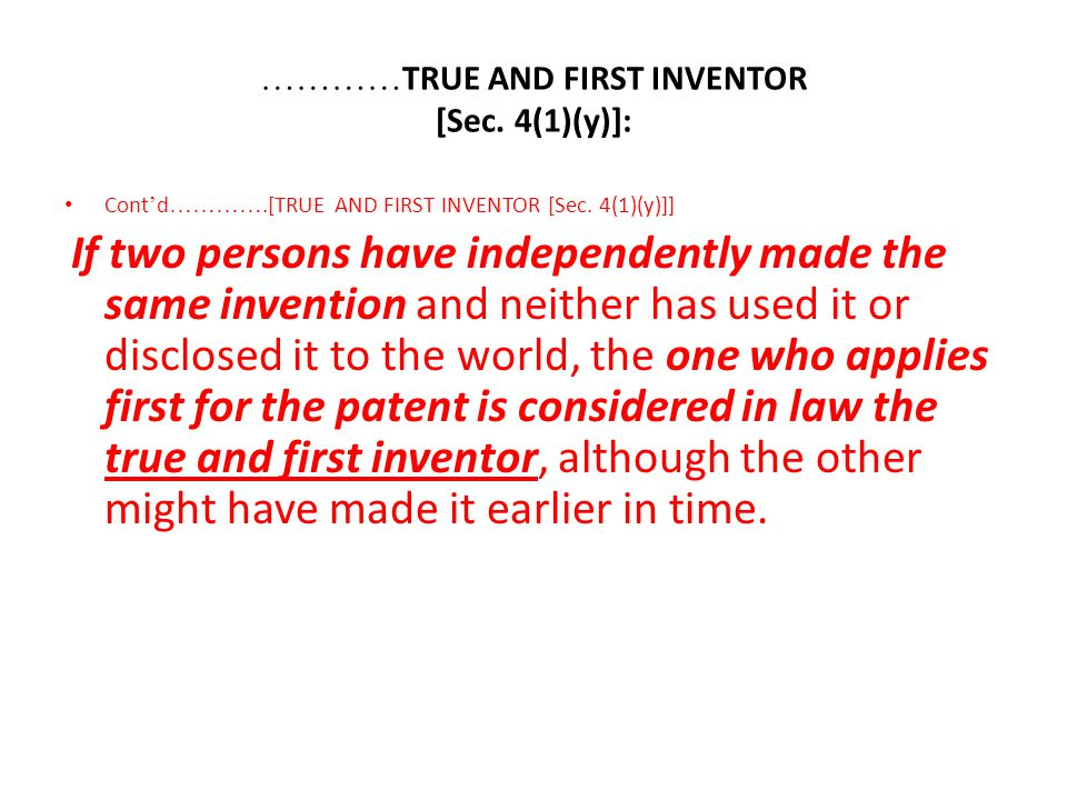 …………TRUE AND FIRST INVENTOR [Sec. 4(1)(y)]: